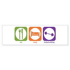 Eat Sleep Body Building Bumper Bumper Sticker