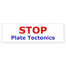 Stop Plate Tectonics Bumper Bumper Sticker