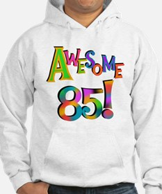 Awesome 85 Birthday Hoodie