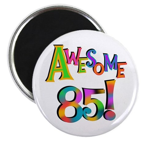 """Awesome 85 Birthday 2.25"""" Magnet (100 pack)"""