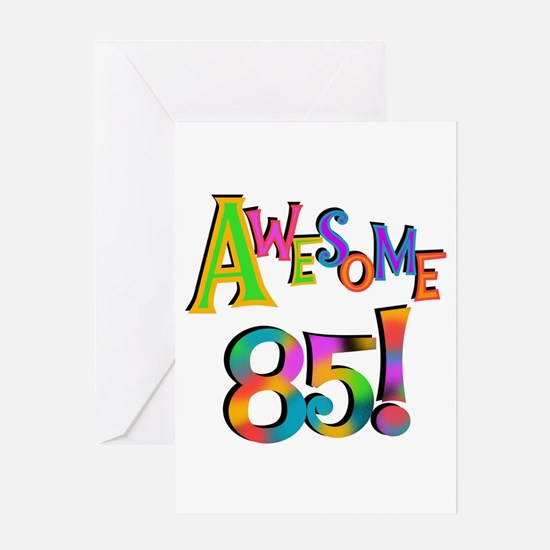 Awesome 85 Birthday Greeting Card
