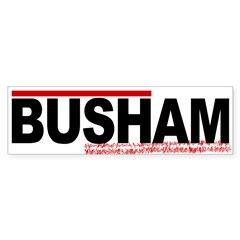 BUSHAM Bumper Sticker
