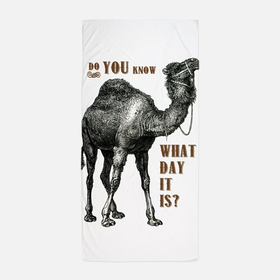 Do You Know What Day It Is Beach Towel