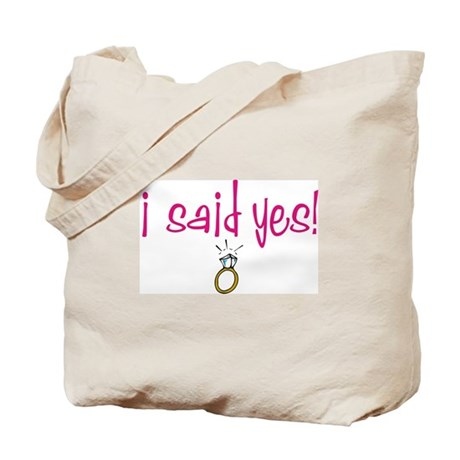 I said Yes! Tote Bag