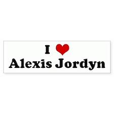 I Love Alexis Jordyn Bumper Bumper Sticker