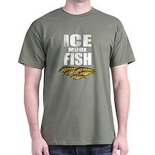 ICE MORE FISH ICE FISHING T-Shirt