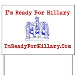 I'm Ready For Hillary Yard Sign