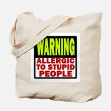 Allergic to Stupid People Tote Bag