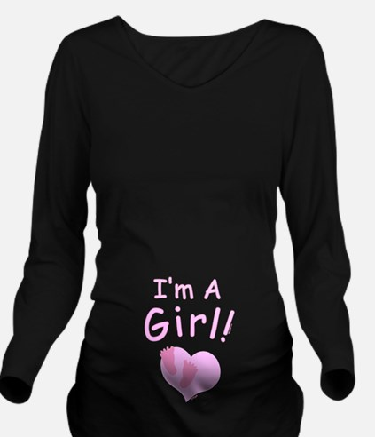 I'm A Girl Long Sleeve Maternity T-Shirt