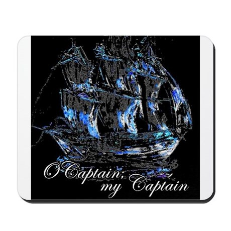 O CAPTAIN, MY CAPTAIN - Mousepad