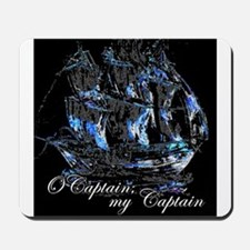 O CAPTAIN, MY CAPTAIN - Mousepad