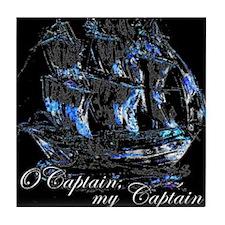O CAPTAIN, MY CAPTAIN - Tile Coaster