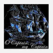 O CAPTAIN, MY CAPTAIN - Tile Coaster