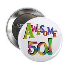 "Awesome 50 Birthday 2.25"" Button"