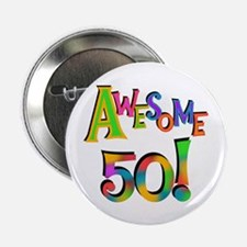 """Awesome 50 Birthday 2.25"""" Button (100 pack)"""