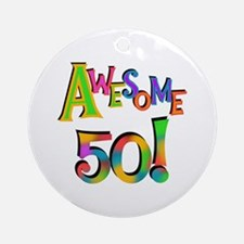 Awesome 50 Birthday Ornament (Round)