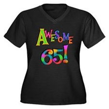 Awesome 65 Birthday Plus Size T-Shirt