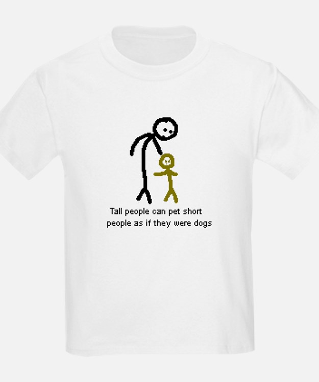 Tall People Can Pet Short Peo Kids T-Shirt