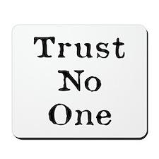 Trust No One (Black) Mousepad