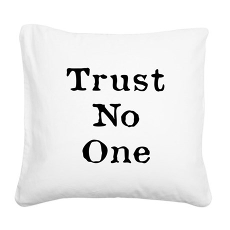 Trust No One (Black) Square Canvas Pillow