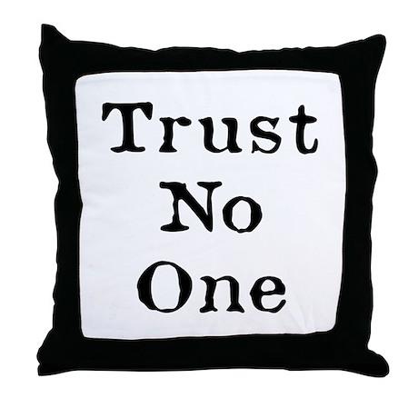 Trust No One (Black) Throw Pillow