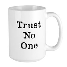 Trust No One (Black) Mugs