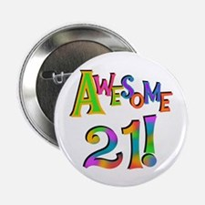 """Awesome 21 Birthday 2.25"""" Button"""