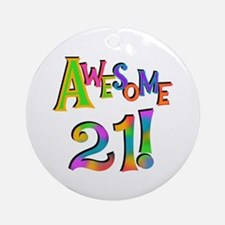 Awesome 21 Birthday Ornament (Round)