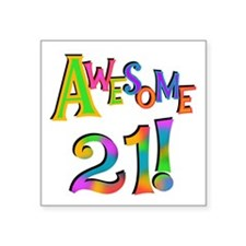 """Awesome 21 Birthday Square Sticker 3"""" x 3"""""""