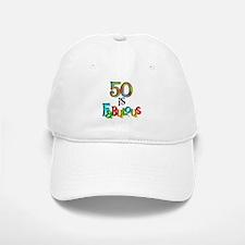 50 is Fabulous Baseball Baseball Cap