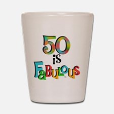 50 is Fabulous Shot Glass