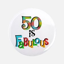 "50 is Fabulous 3.5"" Button"