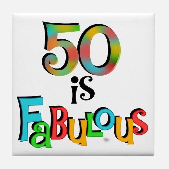 50 is Fabulous Tile Coaster