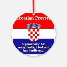 A Good Horse - Croatian Proverb Round Ornament