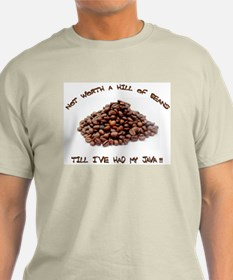 Not worth a hill of beans Ash Grey T-Shirt
