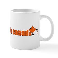 Oh Canada... ? Mug