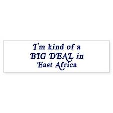 Big Deal in East Africa Bumper Bumper Sticker