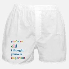 So old, so not important Boxer Shorts