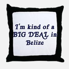 Big Deal in Belize Throw Pillow