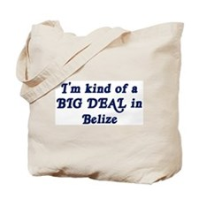 Big Deal in Belize Tote Bag