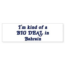 Big Deal in Bahrain Bumper Bumper Sticker