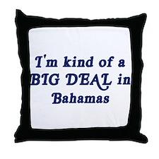 Big Deal in Bahamas Throw Pillow