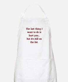 the last thing I want to do Apron