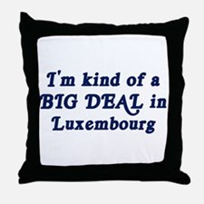 Big Deal in Luxembourg Throw Pillow