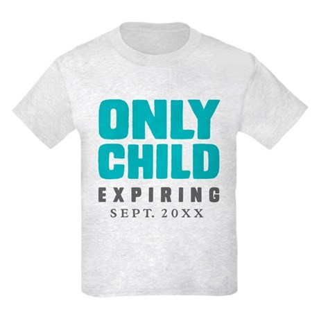 CafePress ONLY CHILD Expiring [Your Date Here]