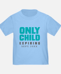 ONLY CHILD Expiring [Your Date] T