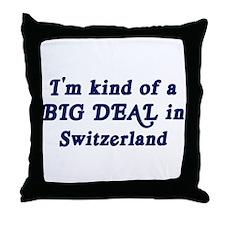 Big Deal in Switzerland Throw Pillow