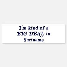Big Deal in Suriname Bumper Bumper Bumper Sticker