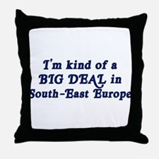 Big Deal in South-East Europe Throw Pillow
