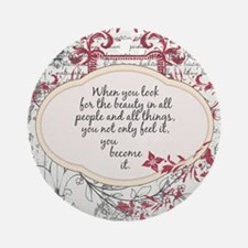 Inspirational Beauty Quote Ornament (Round)